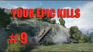 WOT - Your Epic Kills Episode 9   World of Tanks