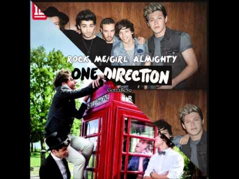 Rock Me / Girl Almighty [1D Mashup]