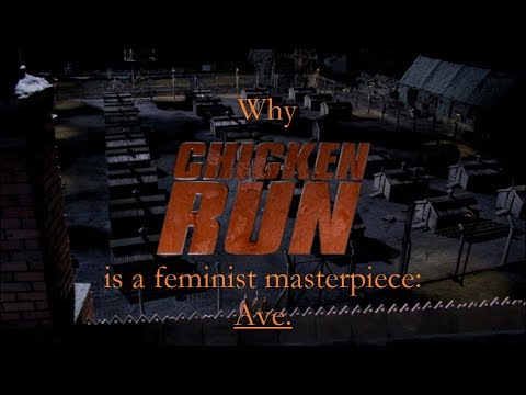Chicken Run is a Feminist Masterpiece (A Video Essay)