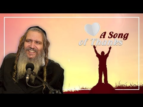 A Song of Thanks   Rabbi Shalom Arush