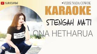 Download lagu Karaoke _STENGAH MATI (Ona Hetharua) _Full Audio Lirik Music Cover🎶