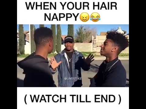 When someone hair nappy(1)