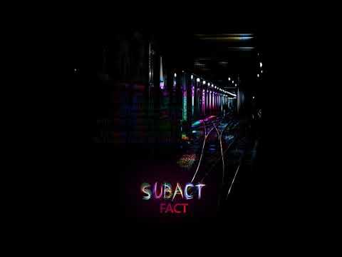 Subact - Fact