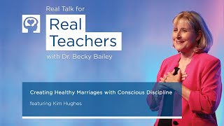 Real Talk for Real Teachers Episode 33: Creating Healthy Marriages with Conscious Discipline