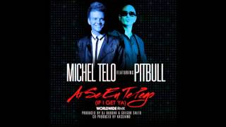 Michel Telo feat. Pitbull - Ai Se Eu Te Pego (If I Get Ya) (Worldwide Remix)