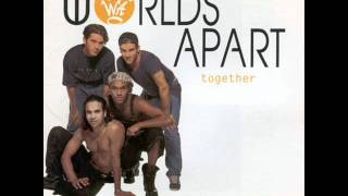 Worlds Apart - Could It Be I