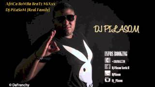 AfriCa BoMBa BeaTz MiXxxxx By Dj PiLaSoM (Real Family)