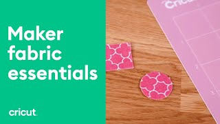 Fabric Essentials | Cricut Maker | Cricut™