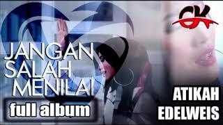 Lagu Minang Terbaru 2018 | Atikah Edelweis - Jangan Salah Menilai Full Album Terbaru 2019