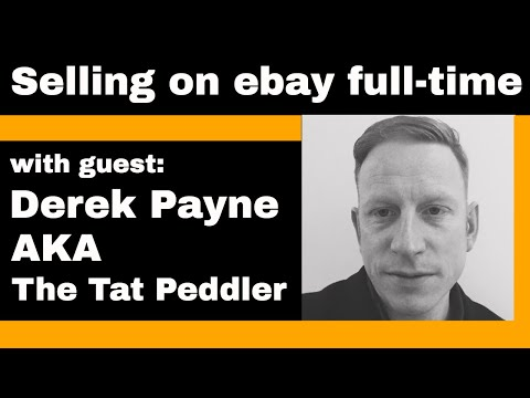 UK Ebay Reseller Chat - With Derek 'Tat Peddler' Payne - Tat Chat #161