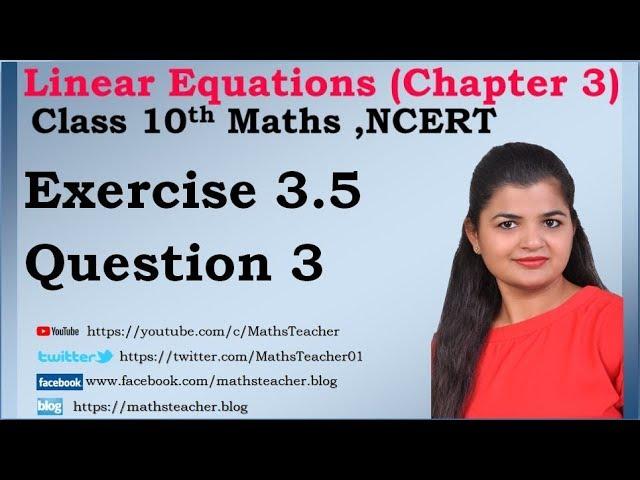 Linear Equations | Chapter 3 Ex 3.5 Q - 3 | NCERT | Maths Class 10th