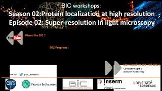 [BIC Workshops] Protein localization at high resolution - Episode 2 : Super-resolution