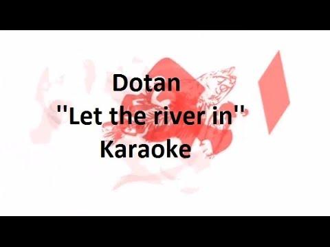 Dotan - Let the river in (Karaoke) (Acoustic) (Lyrics)