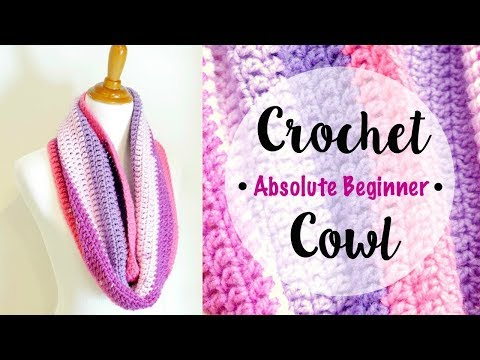 How To Crochet A Cowl for the Absolute Beginner