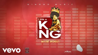 Wayne Wonder - I Am A King (Official Audio)