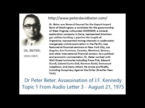 Dr Peter Beter: The Truth about the Assassination of President John F. Kennedy