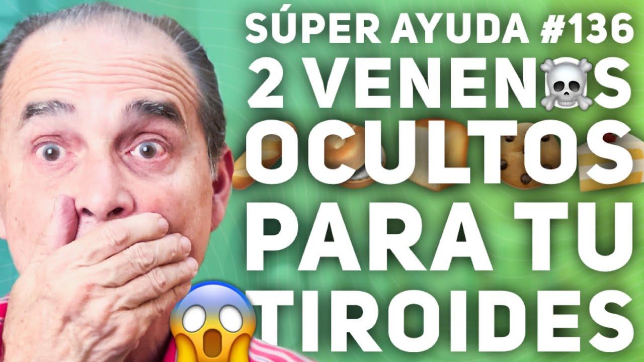 SÚPER AYUDA #136 2 Venenos Ocultos Para Tu Tiroides