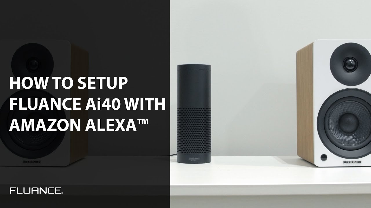 How To Connect Fluance Ai40 Powered Bookshelf Speakers Amazon AlexaTM