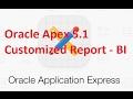 Oracle Apex 5.1 Custom Design Report According to print layout