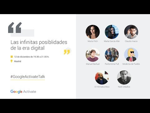 Google Actívate Talk en Madrid: las infinitas posibilidades de la era digital.