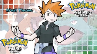 |POKEMON FIRE RED & LEAF GREEN RIVAL SONG|