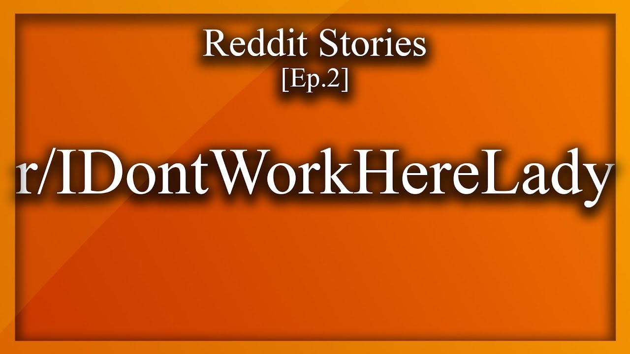 r/IDontWorkHereLady- 8 Year Old Store Employee? [EP 2] Reddit Stories