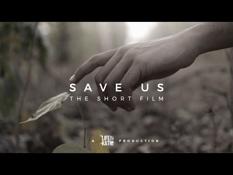 """Save Us"" - Our First Short Film"