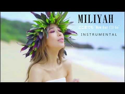 Miliyah Kato - 「どこまでも ~How Far I'll Go~」( INSTRUMENTAL ) カラオケ  - 加藤ミリヤ