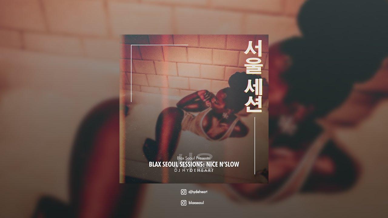 BLAX SEOUL SESSIONS: NICE N SLOW MIX - YouTube