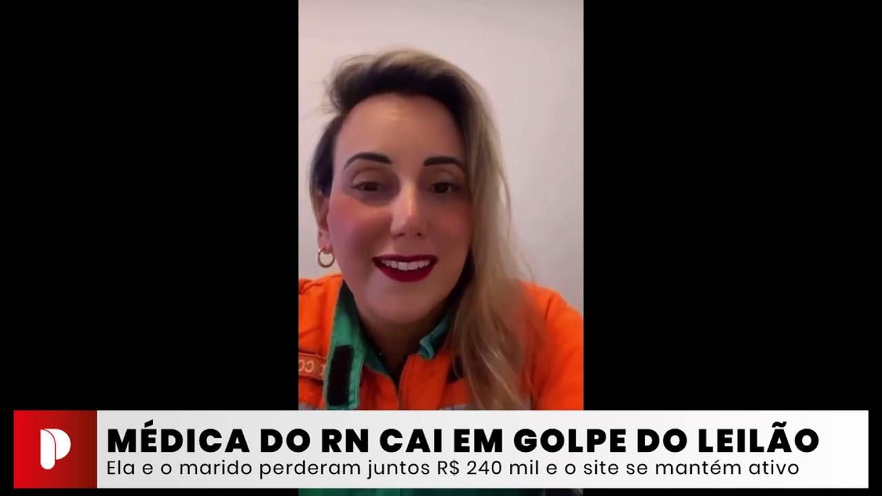 Médica do RN cai em golpe do leilão e perde R$ 240 mil