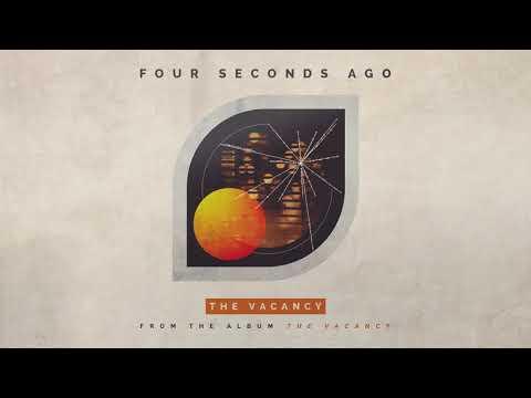 Four Seconds Ago - The Vacancy (Audio)