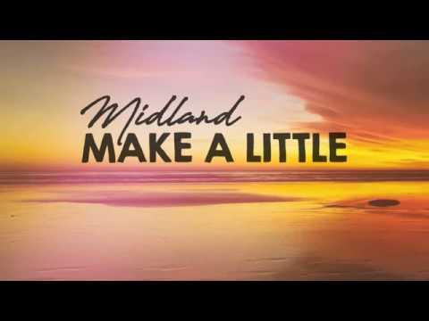 Midland - Make A Little (Lyrics)