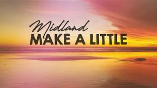 Midland - Make A Little (Lyrics)