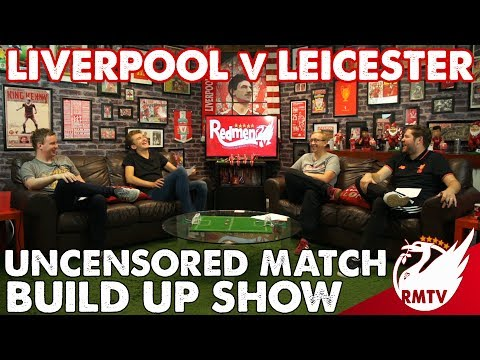 Liverpool v Leicester | Uncensored Match Build Up