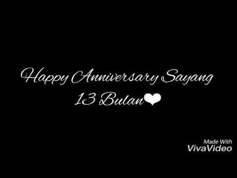 Kata Kata Happy Anniversary Untuk Pacar 13 Bulan Sayang Youtube