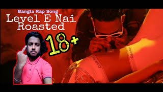 Level E Nai ( লেভেল ই নাই)   Roasted   G Series   TriGang   Worst Rap Song