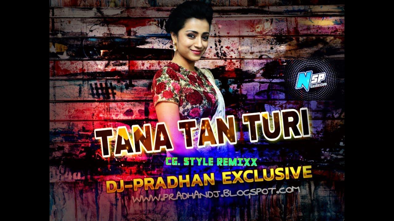TANA TAN TURI {CG  DANCE REMIX} DJ-PRADHAN EXCLUSIVE