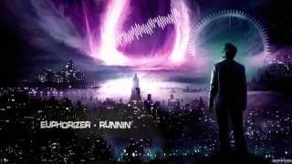 Euphorizer - Runnin