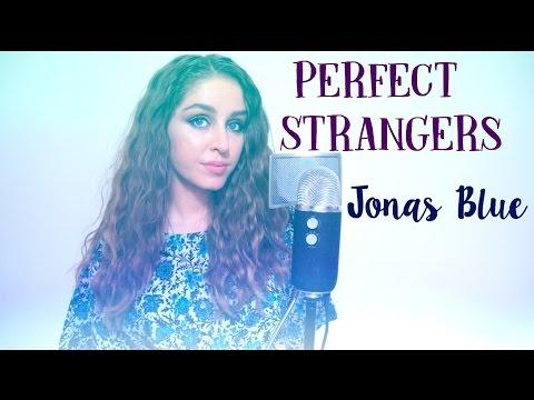 Jonas Blue - Perfect Strangers Ft. JP Cooper   Cover   Esmée Denters