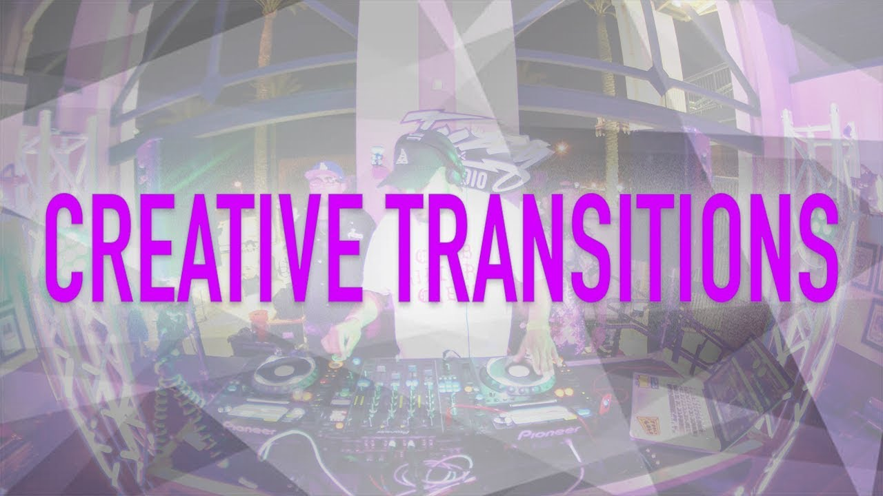 DJ TIPS: CREATIVE TRANSITIONS