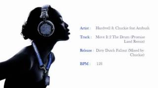 Hardwell & Chuckie feat Ambush - Move It 2 The Drum (Promise Land Remix) (HQ)