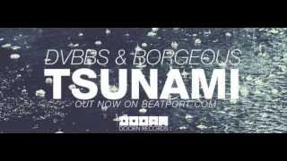 DVBBS & BORGEOUS   Tsunami (Original Mix)