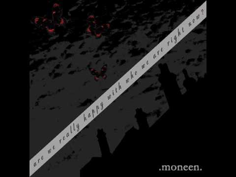 Moneen - I Have Never Done Anything For Anyone That Was Not For