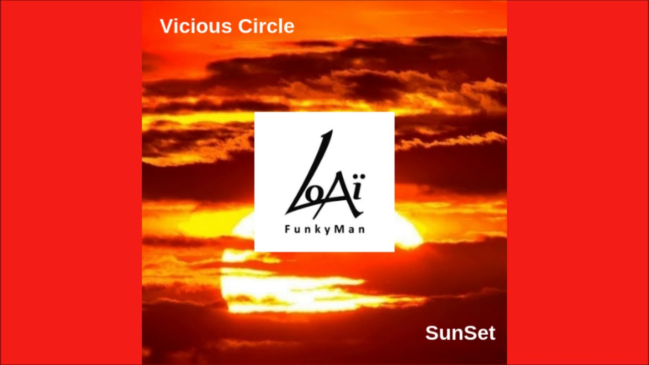 Vicious Circle / SunSet EP / LoAï FunkyMan