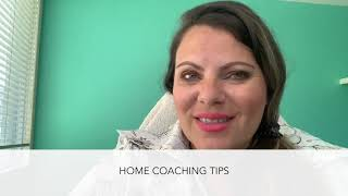 HOME COACHING TIPS