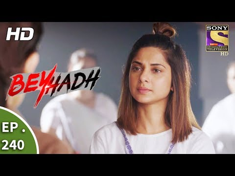 Beyhadh - बेहद - Ep 240 - 11th September, 2017