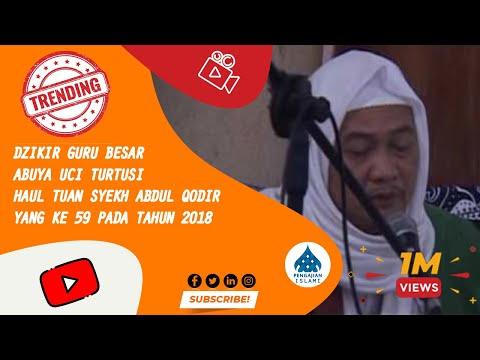 Dzikir Abuya Uci Turtusi - Haul Tuan Syekh Abdul Qodir Al Jailaini Ke 59 (1439 H / 2018)