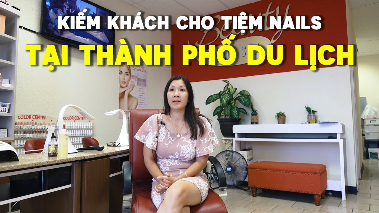 Kiếm Khách Cho Tiệm Nail Tại Thành Phố Du Lịch