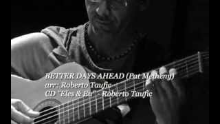 BETTER DAYS AHEAD (Pat Metheny) arr: Roberto Taufic
