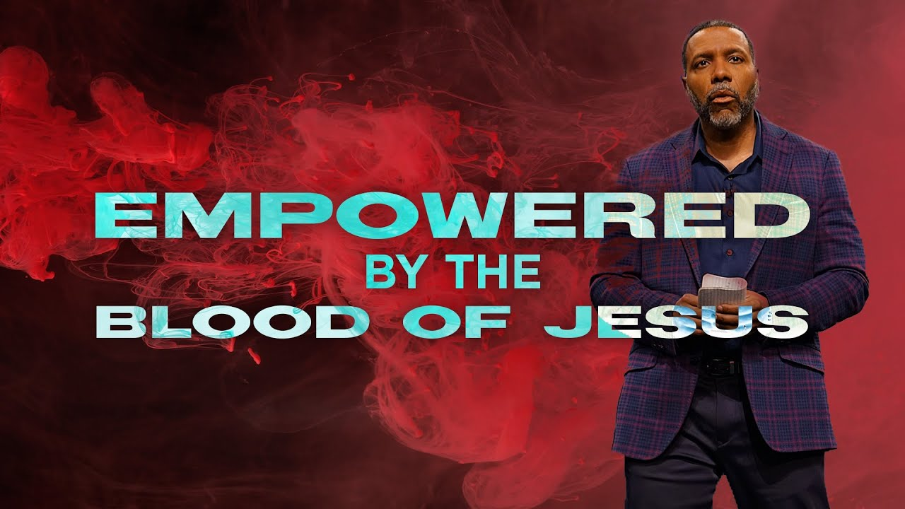 Easter Service - Empowered by the Blood of Jesus